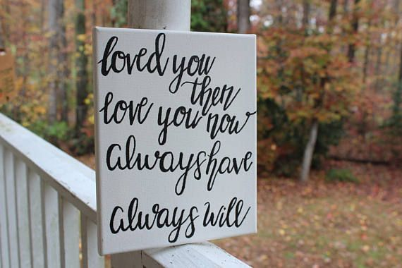 Loved You Then Love You Now Quote Canvas Hand Lettered Wall Art