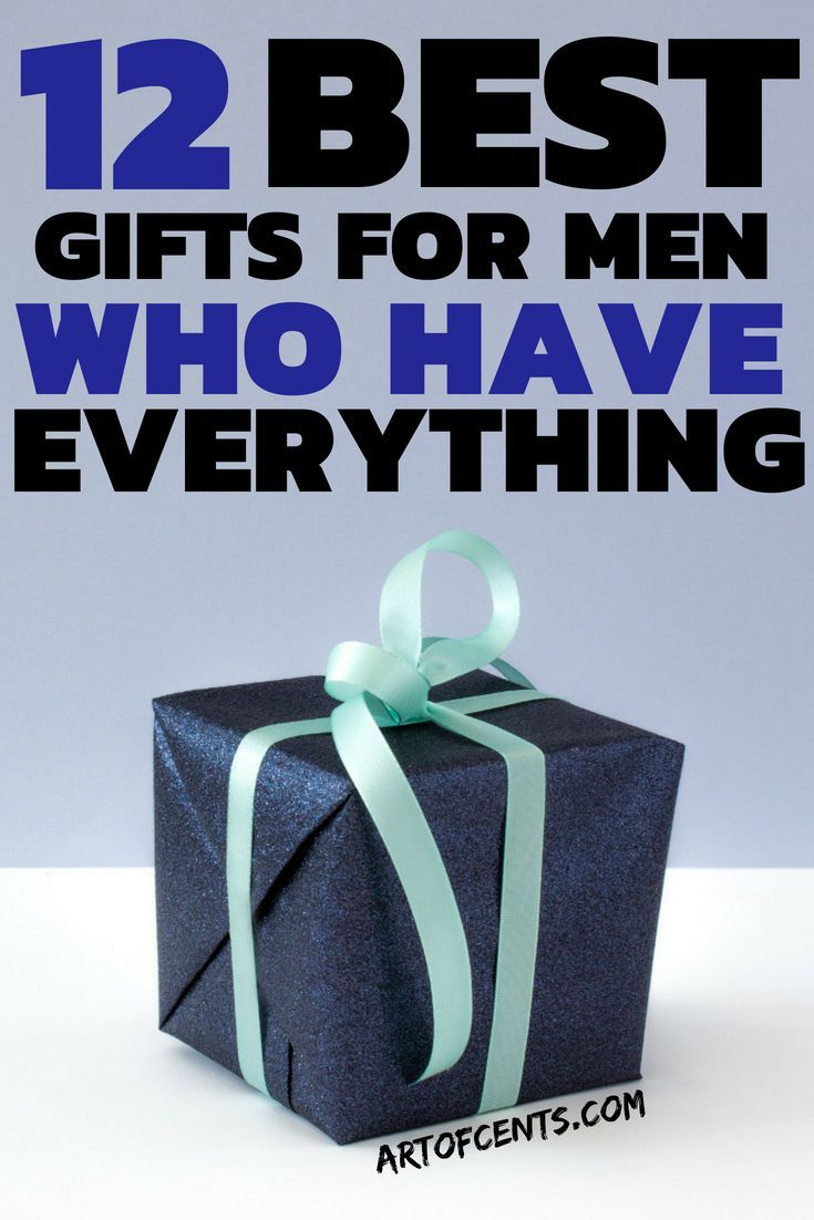12 Best Gifts For Men Who Have Everything