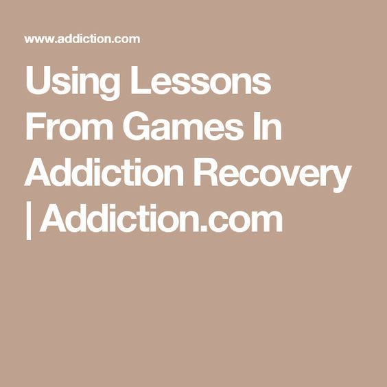 Using Lessons From Games In Addiction Recovery Addiction