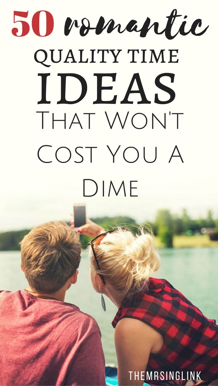 50 Romantic Quality Time Ideas That Won\'t Cost You A Dime | Quality ...