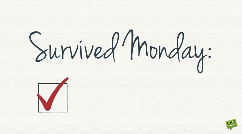 Good Morning Monday Happy Monday Quotes Monday Humor Quotes Monday Inspirational Quotes