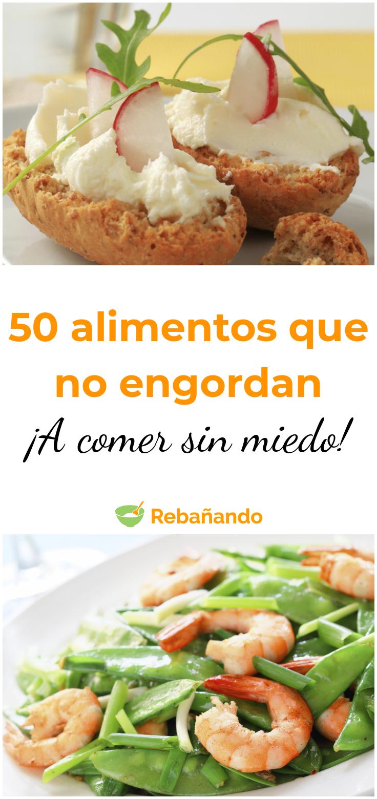 A Comer Sin Miedo 50 Alimentos Que No Engordan Alimentación Dieta Adelgazar Bajardepeso Rebañando Comida Dieta Comida Sin Grasa Alimentos