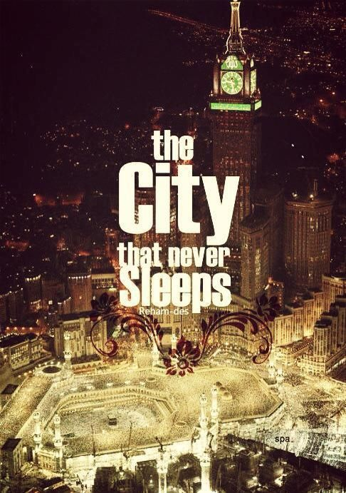 Allah Makkah Lights The City That Never Sleeps Blessing Photo Of The Day Makkah Islam City That Never Sleeps