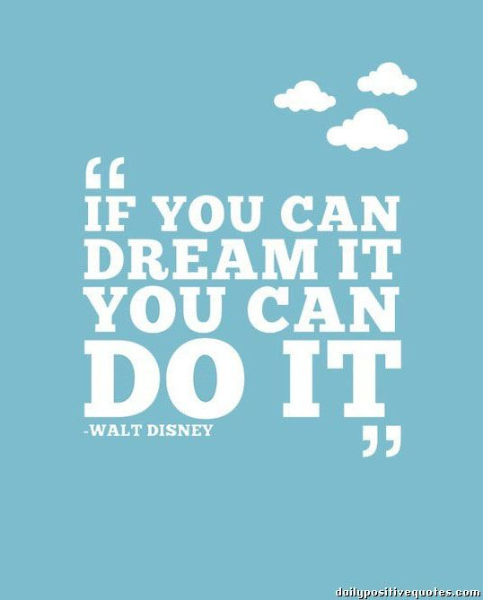 Quotes You Can Do It Awesome If You Can Dream It You Can Do It  Well Said  Pinterest