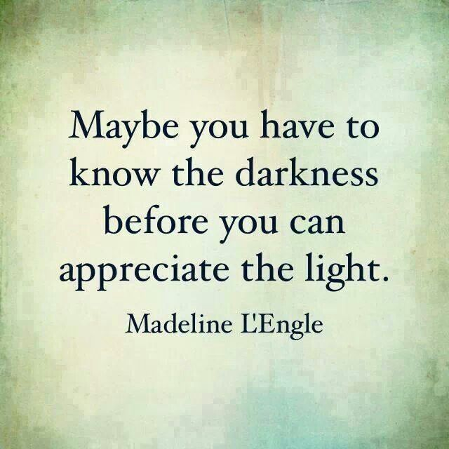 Darkness Light Quotes Time Quotes Need Quotes