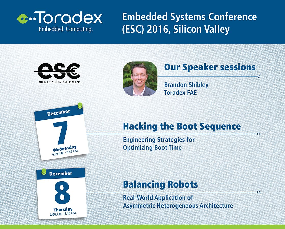Save the dates to meet us at the upcoming Embedded Systems Conference (ESC) 2016! We've got 2 exciting speaker sessions lined up for you, in addition to our engaging demos and product portfolio (Toradex is at booth #1532). We hope to see you there!