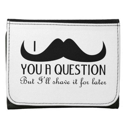 Trendy and cool I mustache you a question Trifold Wallet ...