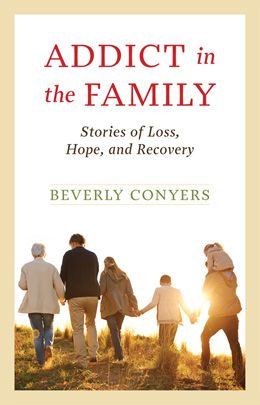 Addict In The Family Revised Gripping stories of fathers, mothers, sons, and daughters of addicts offer important lessons on loving, detachment, intervention, and self care.