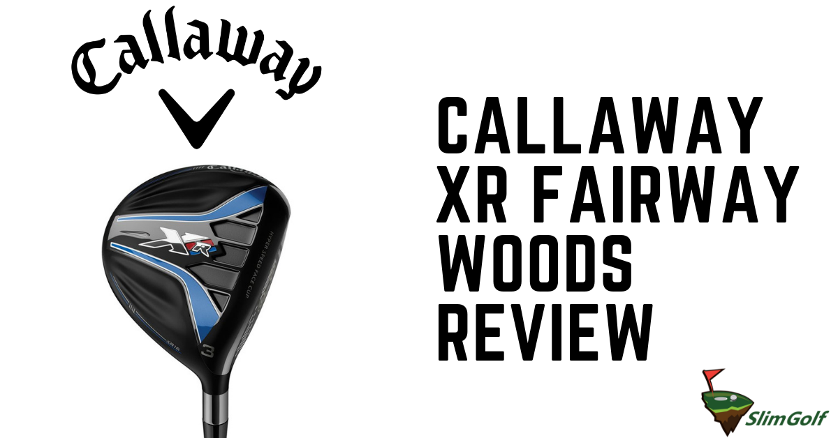 This Callaway XR fairway woods review will highlight the ...