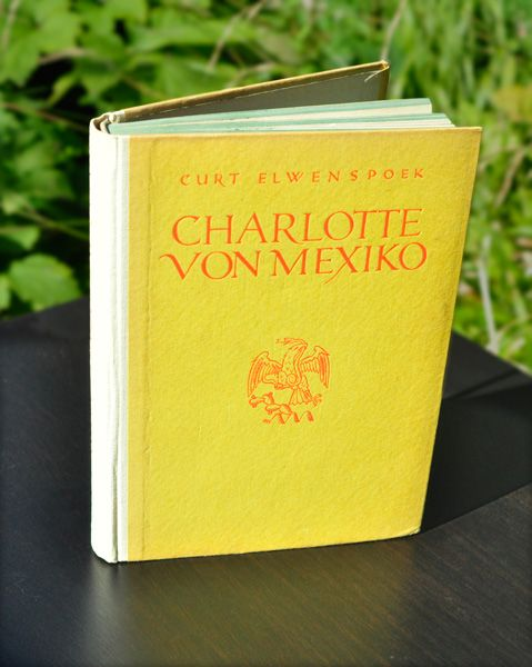 """""""Charlotte von Mexiko · Der Leidensweg einer Kaiserin"""" von Curt Elwenspoek · Hardcover mit Leinenrücken · erschienen 1927 · gesetzt in der Didot Antiqua"""