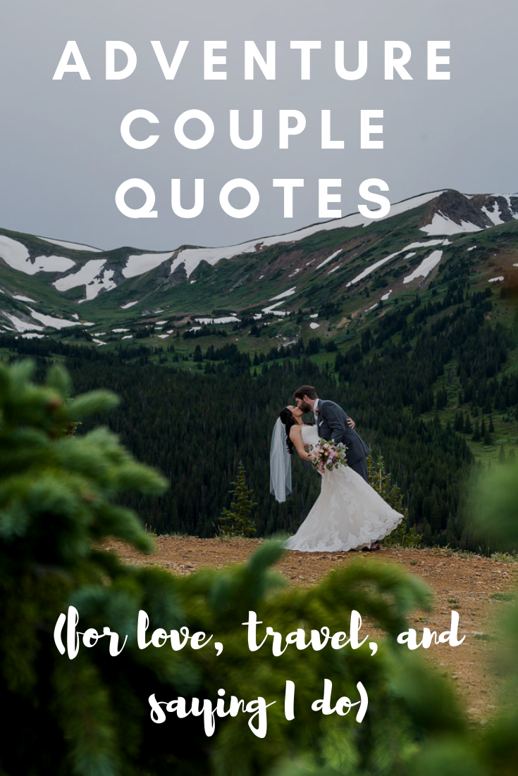 , Adventure Couple Quotes | Tips for Adventurous Brides –  Adventure couples quotes! Love quotes and travel quotes for the adventurous couple planning a…, Travel Couple, Travel Couple