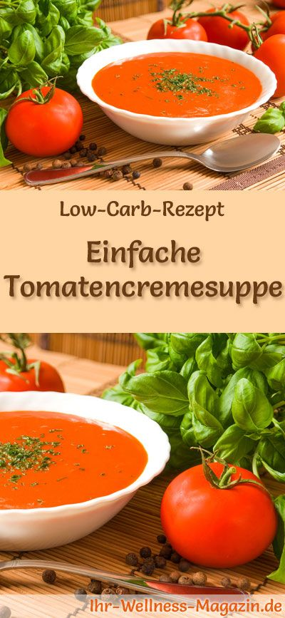 Einfache Low Carb Tomatencremesuppe - gesundes, schnelles ...