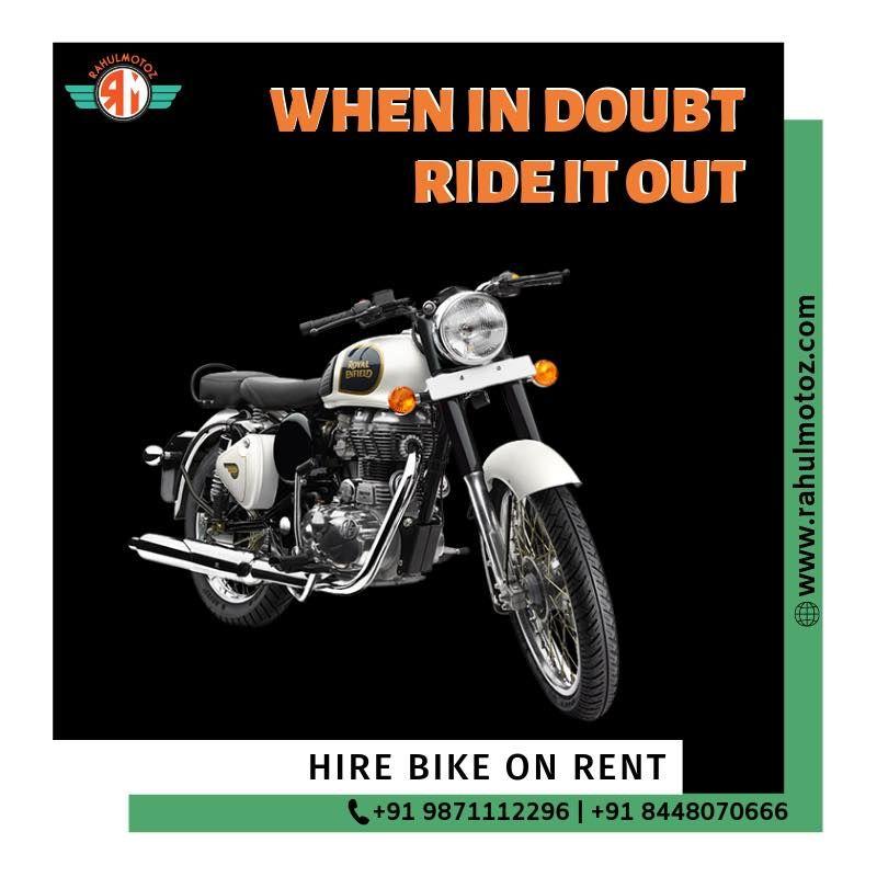 When In Doubt Ride It Out Bike Rental Company In Delhi