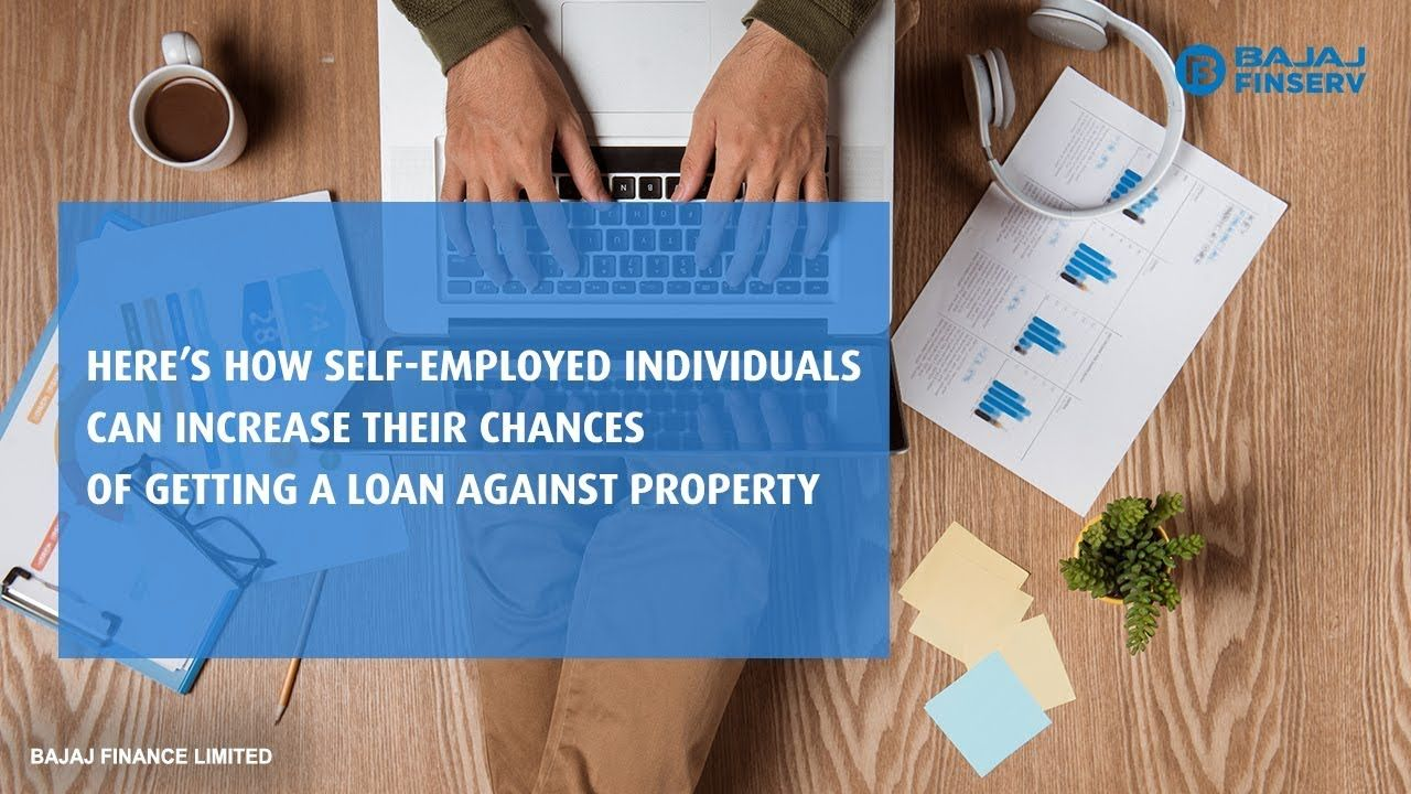 Eligibility for Loan Against Property for Self Employed