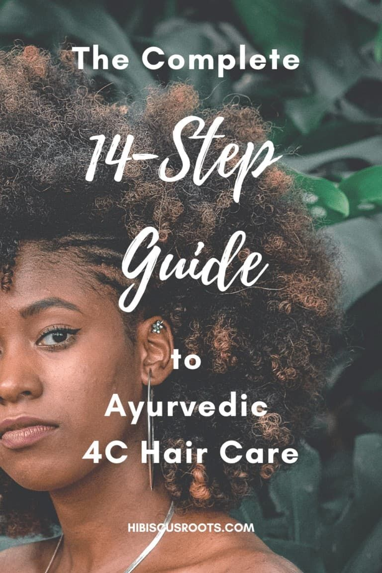 EVERYTHING YOU NEED TO KNOW ABOUT AYURVEDIC 4C HAIR CARE