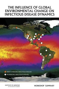 The Influence of Global Environmental Change on Infectious Disease Dynamics: Workshop Summary (2014). Download a free PDF at http://www.nap.edu/catalog.php?record_id=18800&utm_source=pinterest