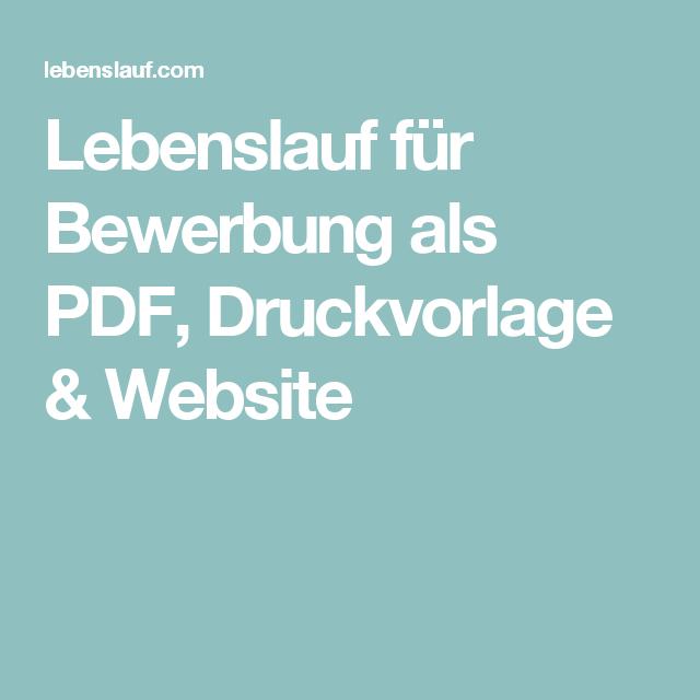 Lebenslauf Für Bewerbung Als Pdf Druckvorlage Website