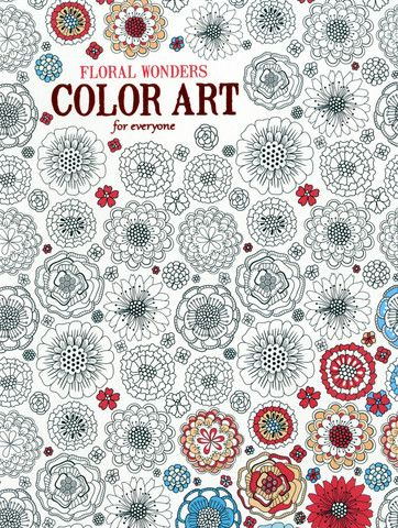 Floral Wonders Color Art for Everyone Adult Coloring Book | Classeur ...