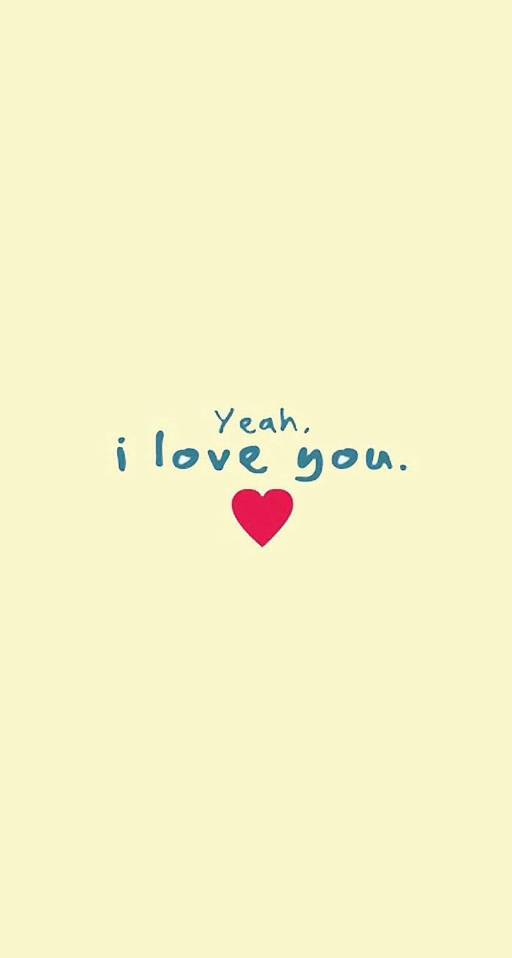 Yeah I Love U Love Quotes Wallpaper Iphone 5s Wallpaper My Love