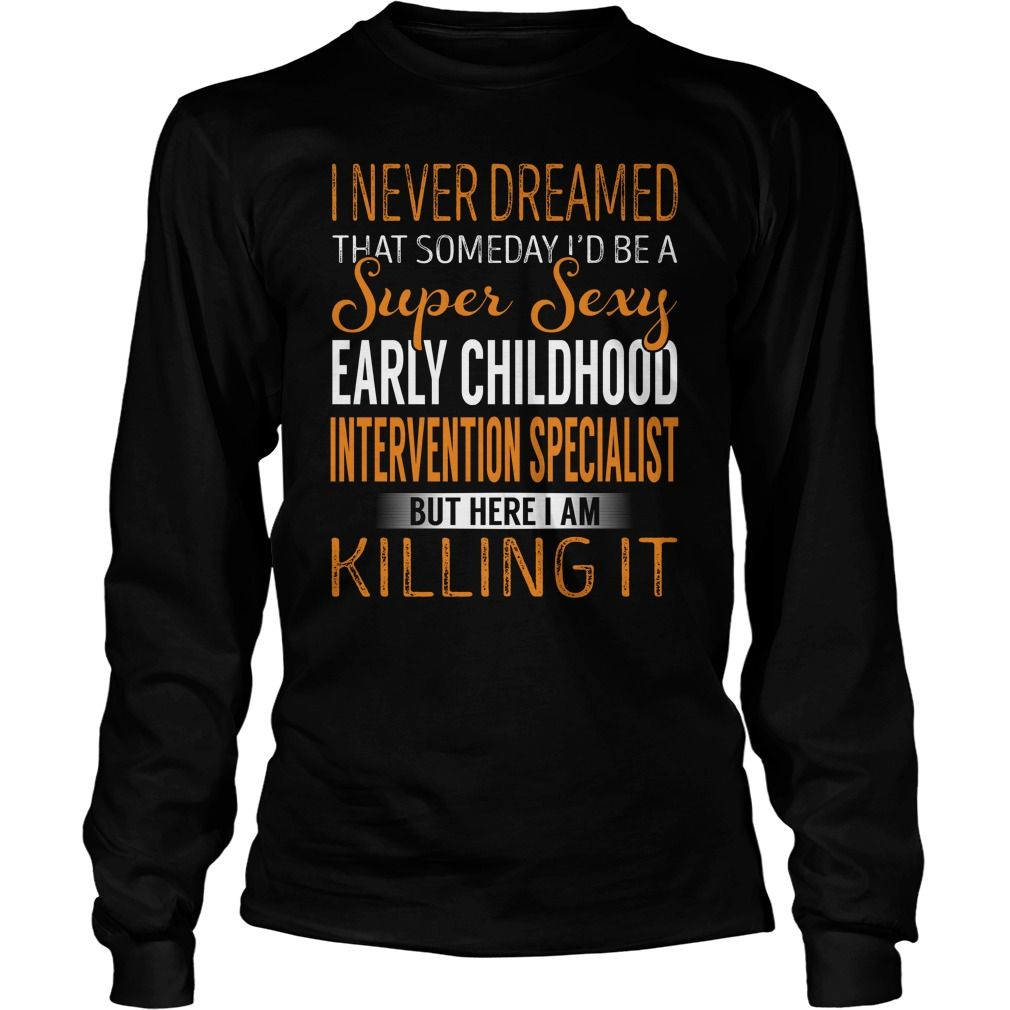 Super Sexy Early Childhood Intervention Specialist Job Title Tshirt