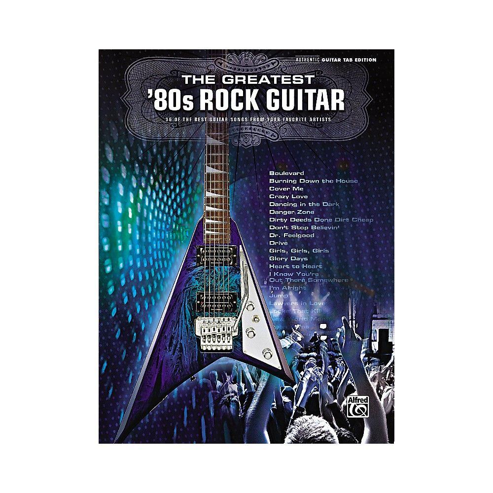 The Greatest 80s Rock Guitar Book Guitar Books 80s Rock Guitar Tabs