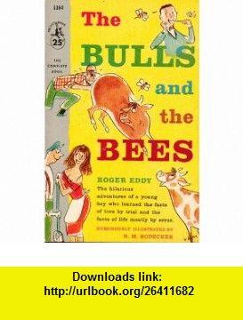The Bulls and the Bees Roger Eddy, N.M. Bodecker ,   ,  , ASIN: B000X7EKRE , tutorials , pdf , ebook , torrent , downloads , rapidshare , filesonic , hotfile , megaupload , fileserve