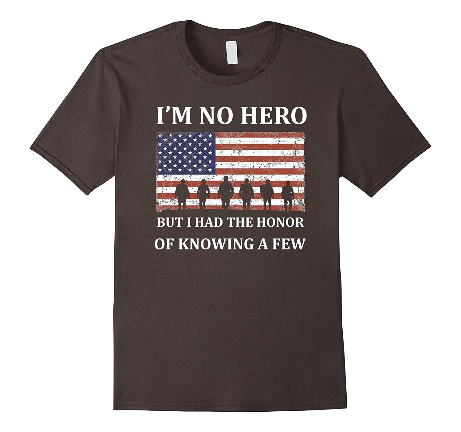 Wow I'm no hero but I had the honor of knowing a few T Shirt tee