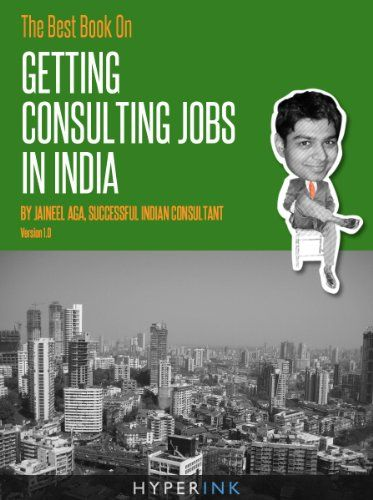 The Best Book On Getting Consulting Jobs In India Advice From An