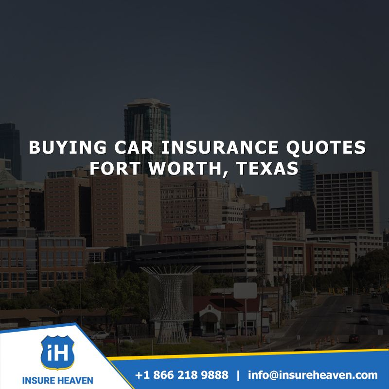 Buying car insurance quotes fort worth texas doesnt have
