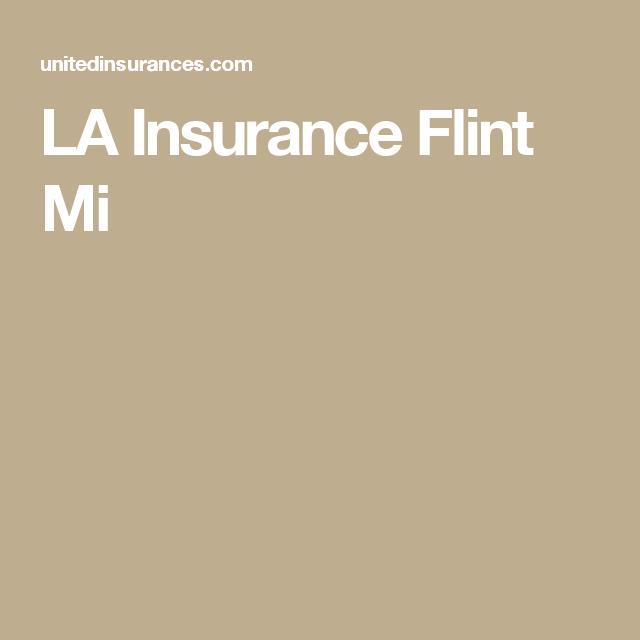 La Insurance Flint Mi Flintmi Insurance Insurancecompany