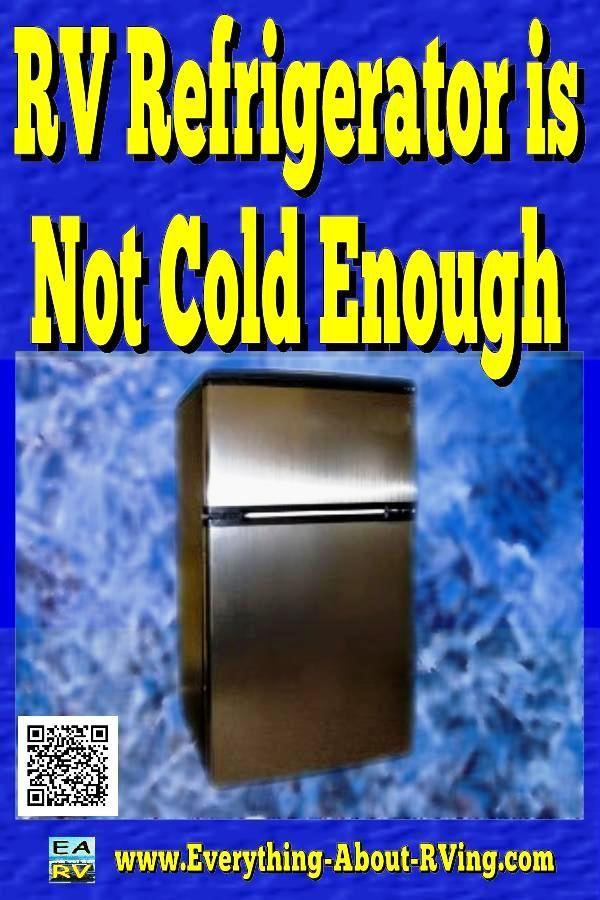 Rv Refrigerator Is Not Cold Enough Rv Refrigerator Rv Camping
