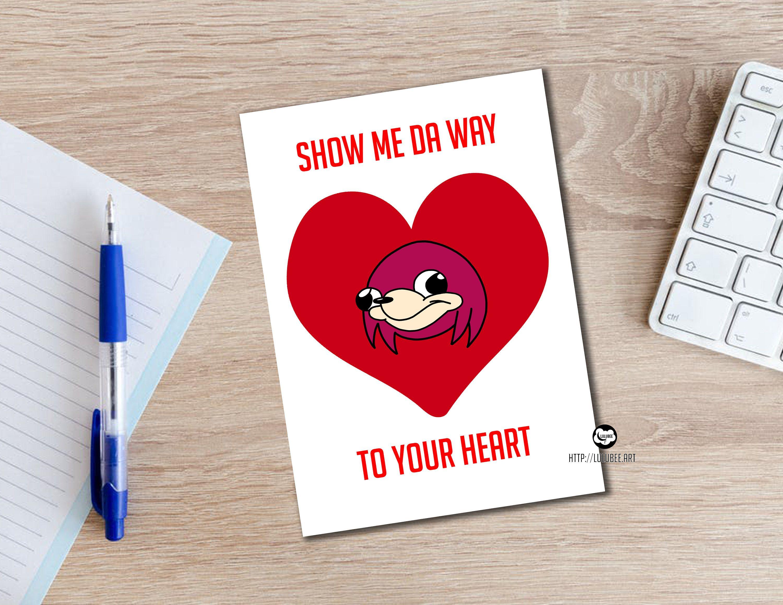 Printable Ugandan Knuckles Meme Love Card Show Me Da Wae Show Me