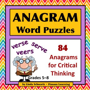 Anagram Word Puzzles  is a set of 28 Task Cards with 84 anagrams for critical thinking and word fun. An anagram is the rearrangement of letters in one word to form another word. For example, the letters in the word T R E A T S  can be rearranged to form the word T A S T E R.