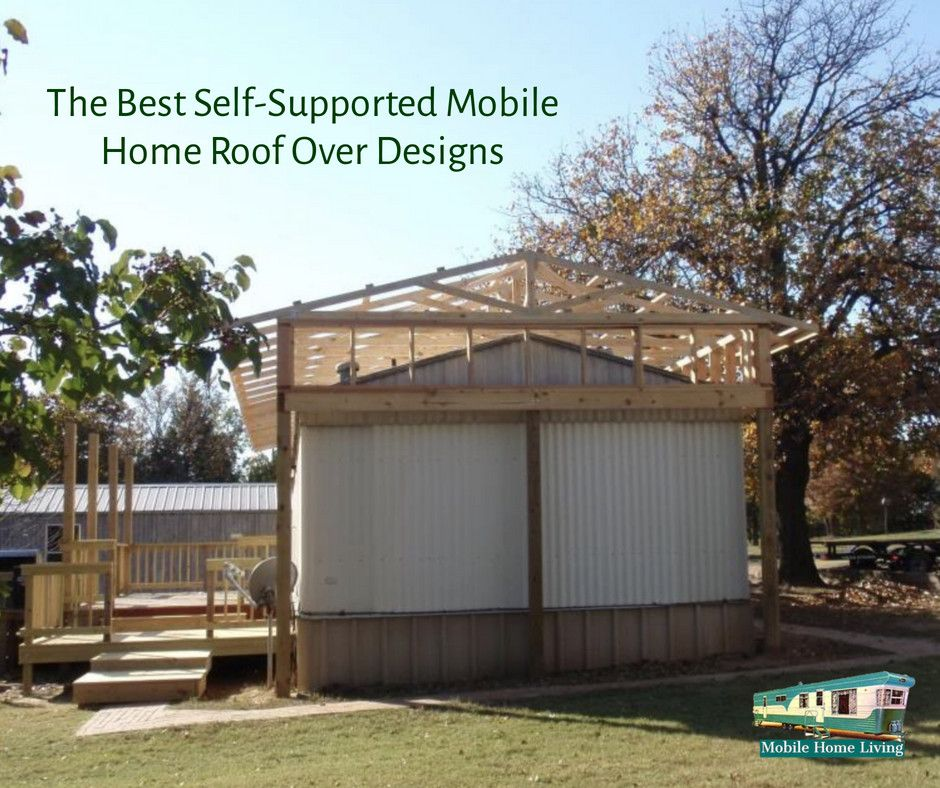 The Best Self-Supported Mobile Home Roof Over Designs ... Mobile Home Roof Over Design on mobile home metal roofing materials, mobile home carport design, mobile home construction, mobile home decks design, mobile home roof over material, mobile home roof over building, mobile home roof over pole,
