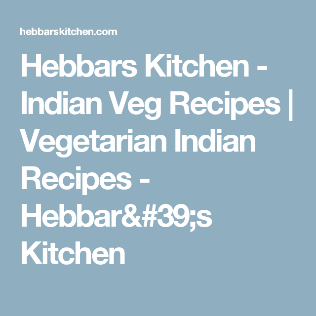 Hebbars Kitchen - Indian Veg Recipes   Vegetarian Indian Recipes - Hebbar's Kitchen