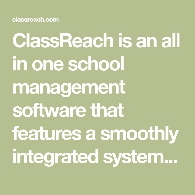 ClassReach is an all in one school management software that