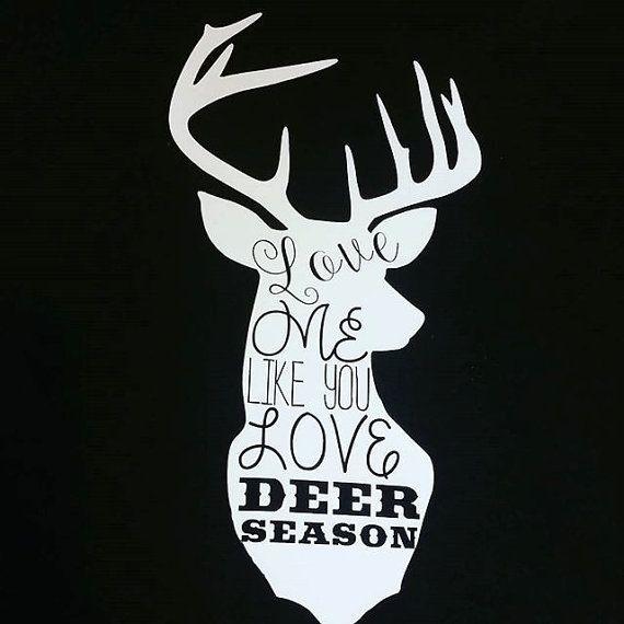 Download Love Me Like You Love Deer Season - *FREE SHIPPING*women's ...