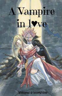 A Vampire In Love Fairy Tail Fairy Tail Nalu Fairy Tail