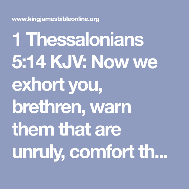 1 Thessalonians 5 14 Kjv Now We Exhort You Brethren Warn Them