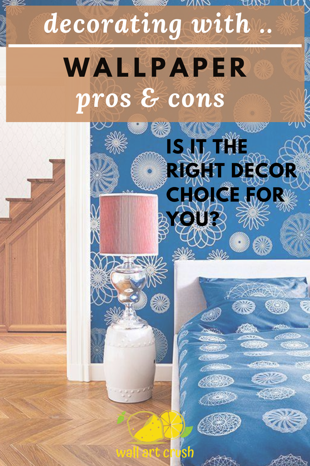 Wallpaper Pros Cons In 2020 Wall Coverings Wallpaper Wall Wallpaper