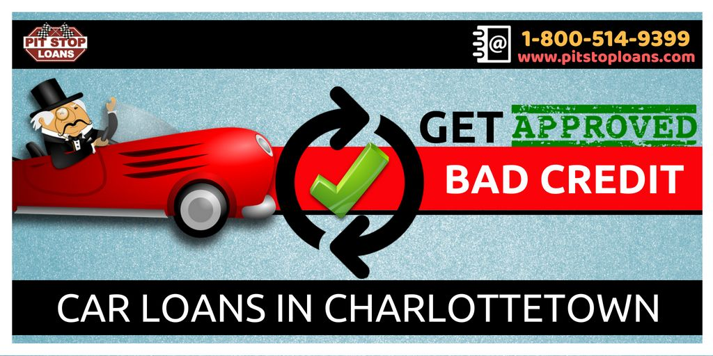Pitstoploans Is Now Offering Bad Credit Car Loans In Charlottetown