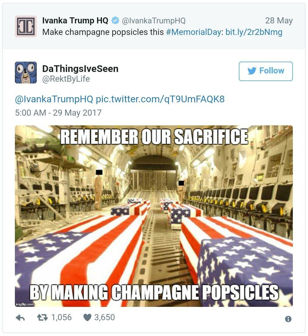 Popsicle tweet from Ivanka Trump account gets icy reception #champagnepopsicles Trump's daughter faced backlash after her lifestyle brand's Twitter account -- IvankaTrumpHQ -- gave what some considered an insensitive Memorial Day tip. You'd think that no one could be that utterly callous, right? wrote one Twitter user. But we're dealing with a Trump brat here. Damned Beyotch was born with a silver spoon in her mouth AND weaned off the bottle with champagne popsicles! #champagnepopsicles Popsicle #champagnepopsicles