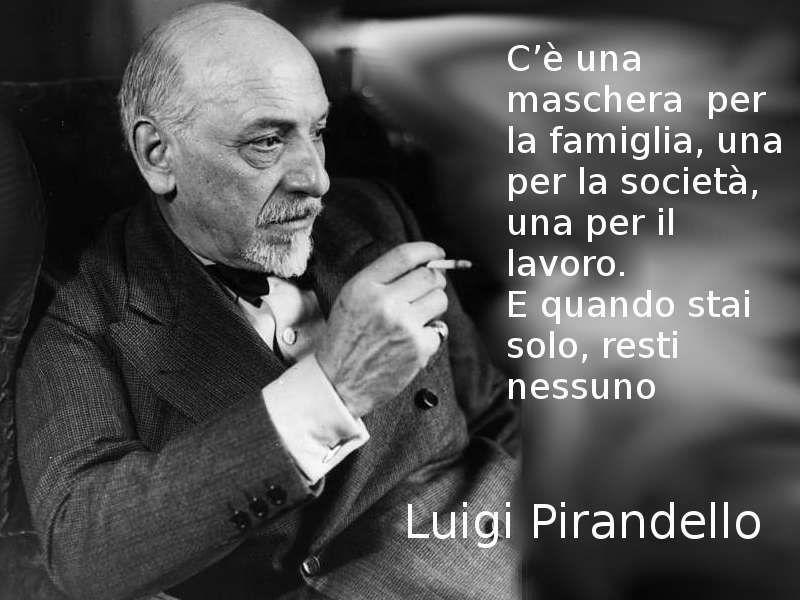 Luigi Pirandello Mille Maschere Nessun Volto Citazioni