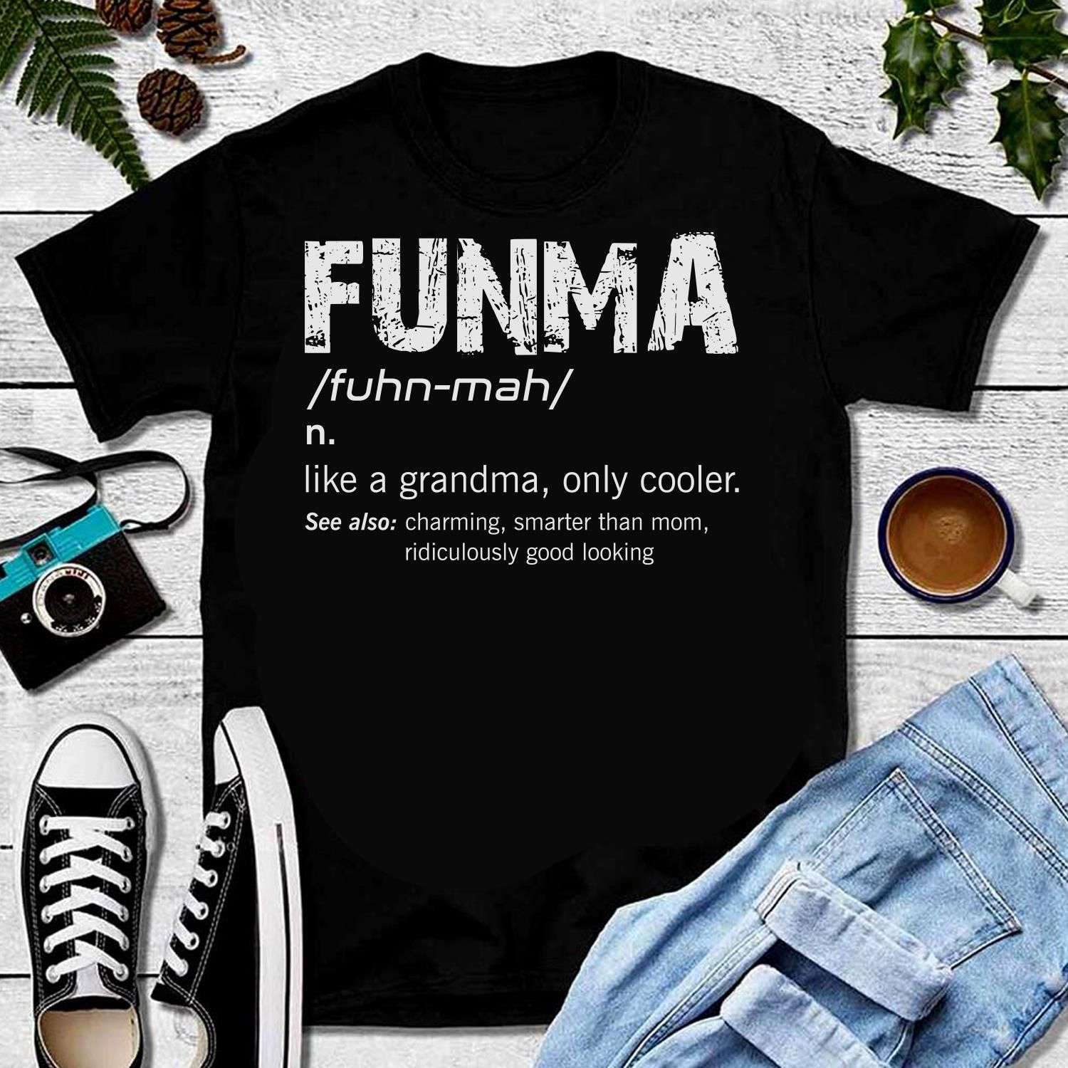 8fff3a18 Funma Like A Grandma Only Cooler Funny Grandmother Great t-shirts, mugs,  bags