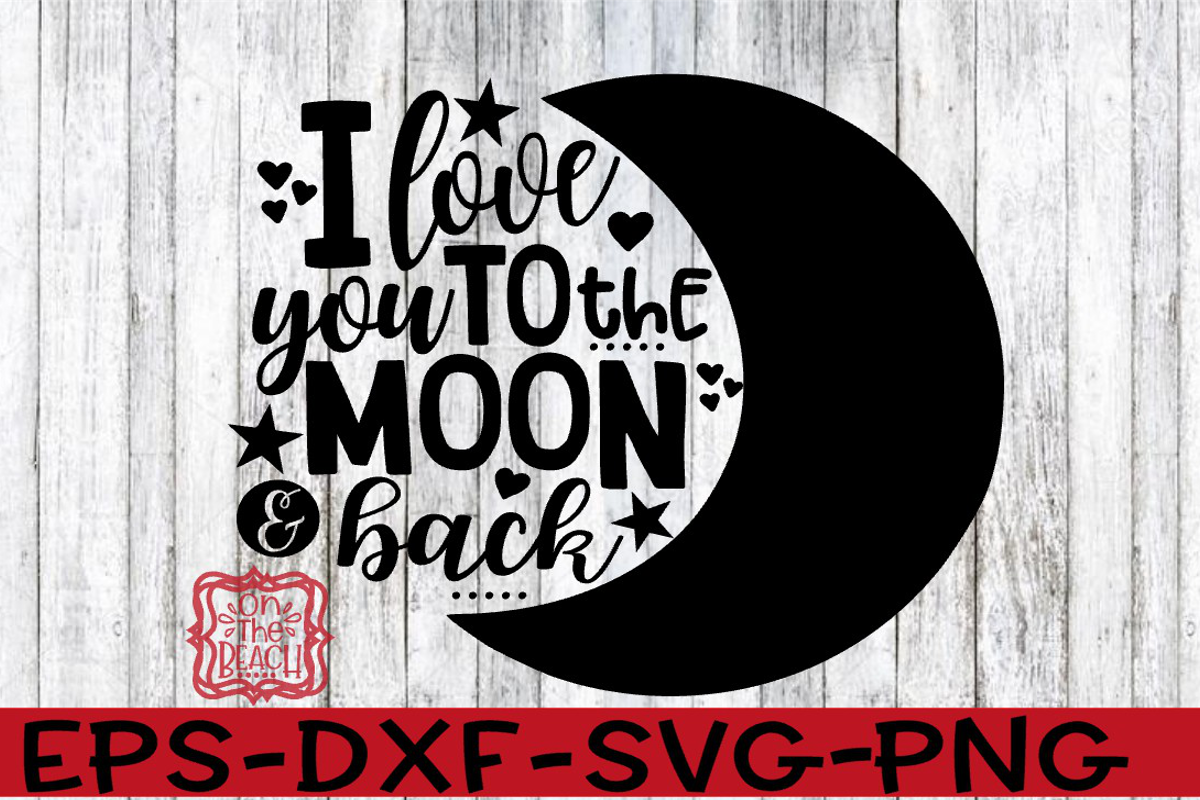 Download To The Moon And Back SVG | My love, Love you, Moon