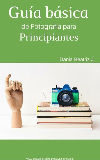 Guía básica de fotografìa para principiantes