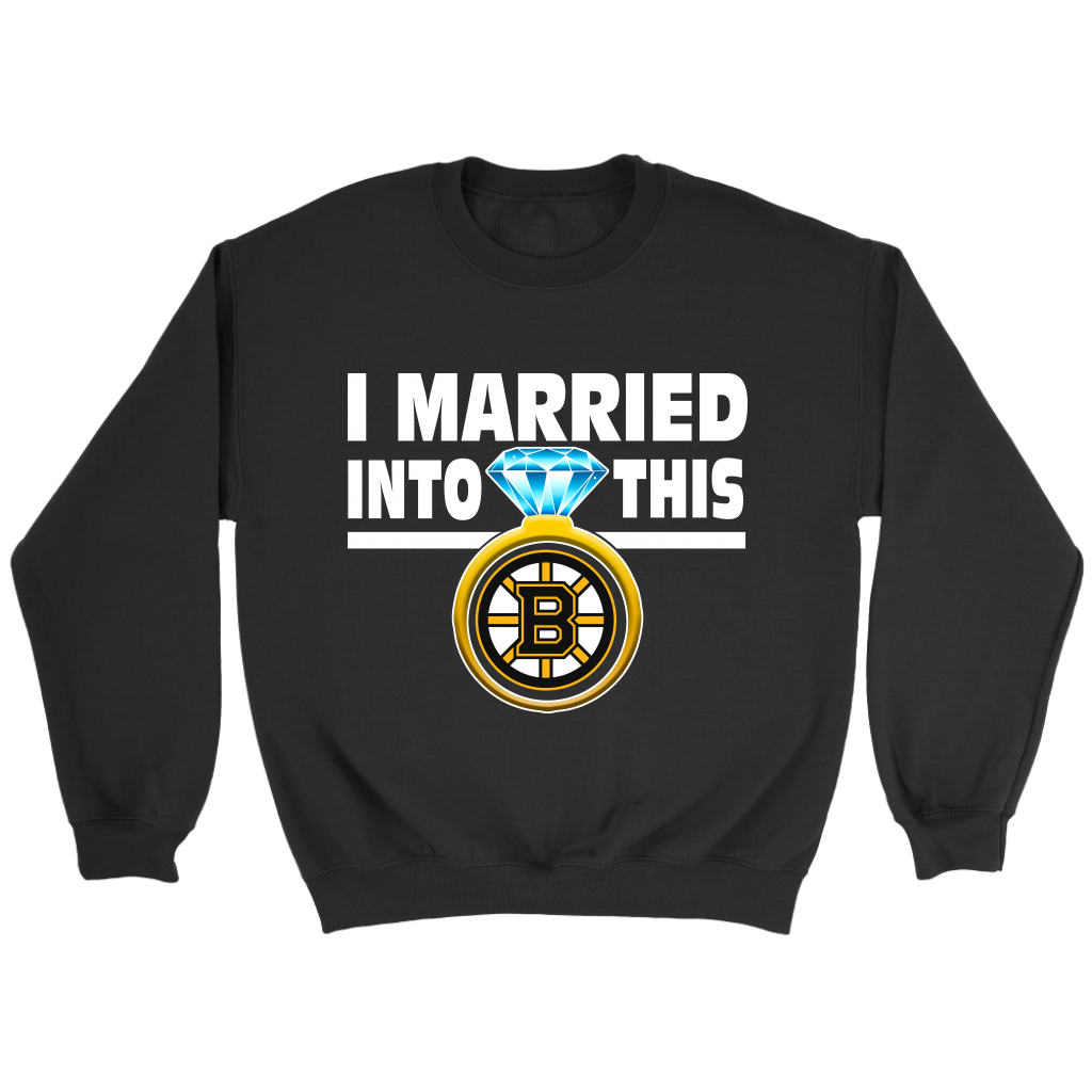 I Married Into This Boston Bruins Hockey Sweatshirt NHL. What is your  favorite Hockey team . Boston Bruins is your top priority. The Hockey team  with best ... 586af3b0fb3