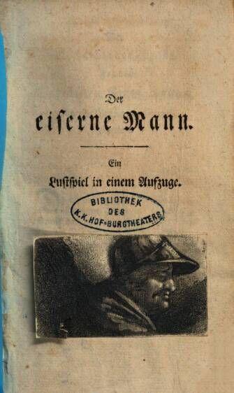 Der Eiserne Mann Ein Lustspiel In Einem Aufz Der