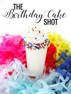 Birthday Cake Shot Recipe Easy shot recipes Birthday cake shots