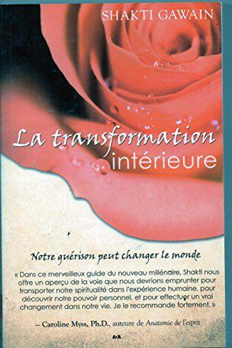La Transformation Interieure Notre Guerison Peut Change Https Www Amazon Fr Dp 2920083864 Ref Cm Sw R Pi D Guerison Les Transformations Changer Le Monde